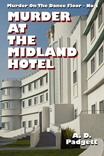 Murder at the Midland Hotel: A. D. Padgett