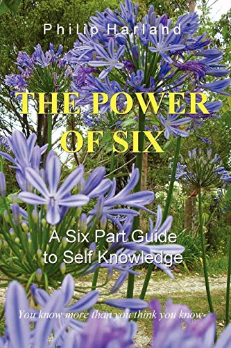 9780956160706: THE POWER OF SIX A Six Part Guide to Self Knowledge