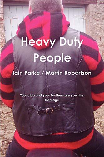 9780956161512: Heavy Duty People