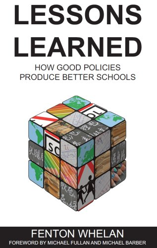 9780956168801: Lessons Learned: How Good Policies Produce Better Schools