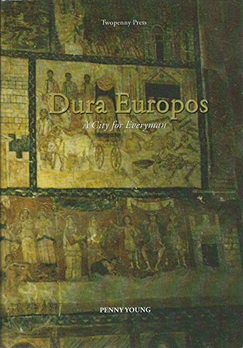 9780956170347: Dura Europos a City for Everyman