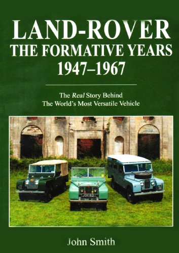 9780956170804: Land-Rover the Formative Years 1947-1967: The Real Story Behind the Worlds Most Versatile Vehicle