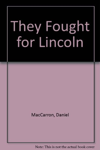 9780956172402: They Fought for Lincoln