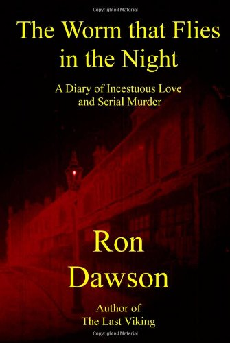 The worm that flies in the night: DAWSON, Ron