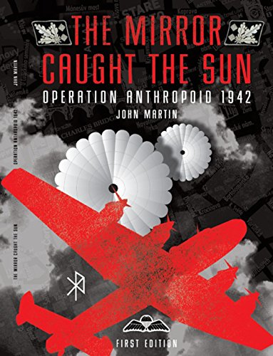 9780956174109: The Mirror Caught the Sun: Operation Anthropoid 1942