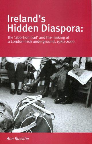 9780956178503: Ireland's Hidden Diaspora: The 'abortion Trail' and the Making of a London-Irish Underground, 1980-2000