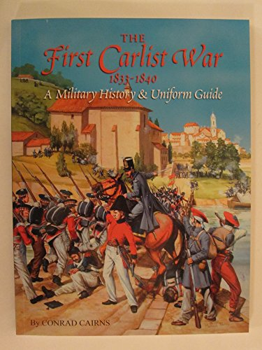9780956184207: The First Carlist War 1833-1840: A Military History and Uniform Guide