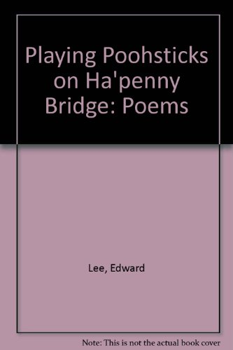 9780956185402: Playing Poohsticks on Ha'penny Bridge: Poems