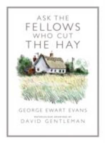 9780956186928: Ask the Fellows Who Cut the Hay