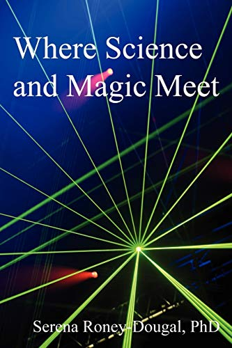 9780956188618: Where Science and Magic Meet