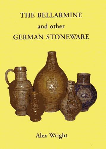 9780956188700: The Bellarmine and Other German Stoneware: The Alex Wright Collection