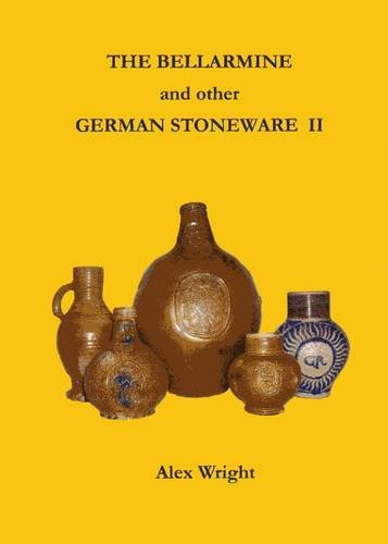 9780956188755: The Bellarmine and Other German Stoneware: v. II: The Alex Wright Collection