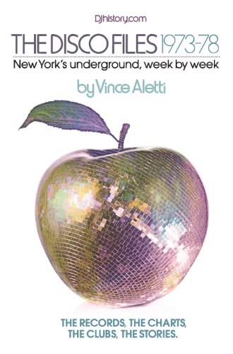 9780956189608: The Disco Files 1973-78: New York's Underground Week by Week By Vince Aletti