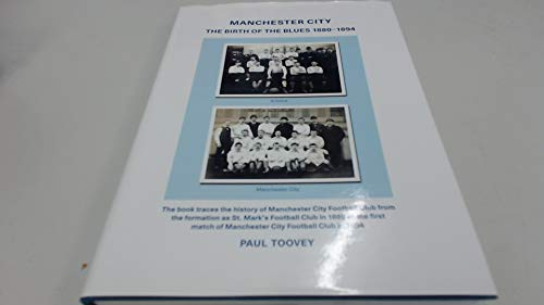 9780956191007: Manchester City - The Birth of the Blues 1880-1894