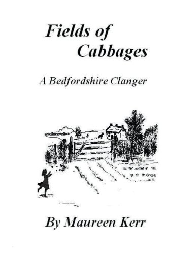 Fields of Cabbages: A Bedfordshire Clanger: Kerr, Mrs Maureen