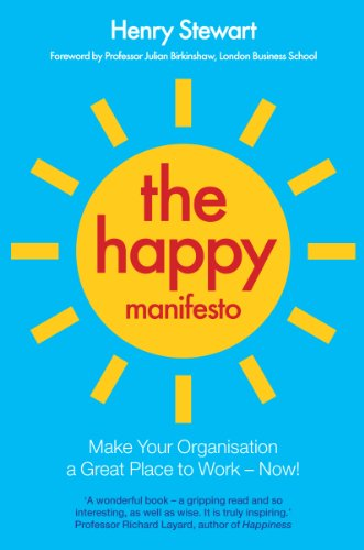 9780956198617: The Happy Manifesto: Make Your Organisation a Great Workplace - Now!