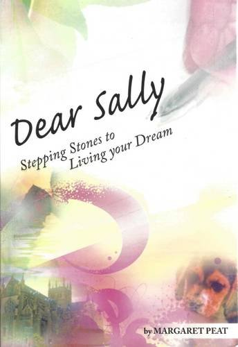 9780956199683: Dear Sally: Stepping Stone to Living Your Dream