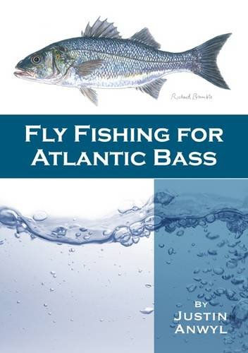 9780956202000: Fly Fishing for Atlantic Bass: A Guide to Unlocking Some of the Mystery to Fly Fishing for Atlantic Bass in the UK