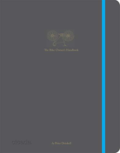 The Bike-Owner's Handbook: Peter Drinkell,Graeme Fife