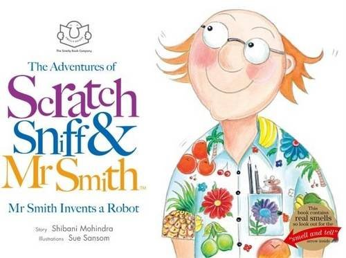 9780956207005: The Adventures of Scratch, Sniff and Mr Smith: Mr Smith Invents a Robot
