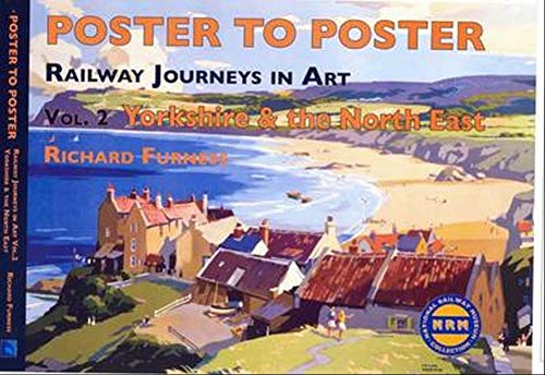 9780956209214: Railway Journeys in Art: v.2: Yorkshire and the North East England (Poster to Poster)