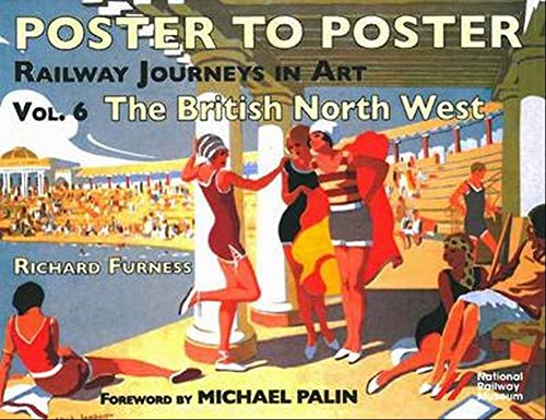9780956209221: Railway Journeys in Art: v. 6: The British North West (Poster to Poster)