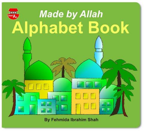 9780956209924: Made By Allah Alphabet Book