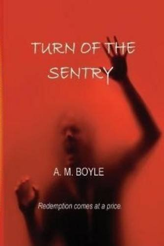 Turn of the Sentry: Boyle, A M