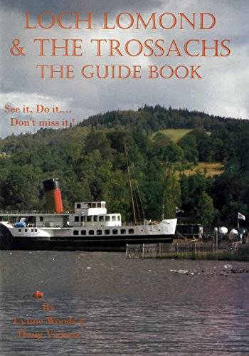 9780956212634: Loch Lomond & the Trossachs: the Guide Book: See it, Do it.. Don't Miss it