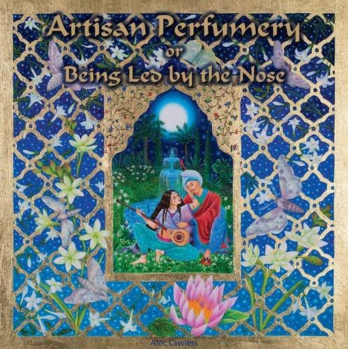 9780956213709: Artisan Perfumery or Being Led by the Nose