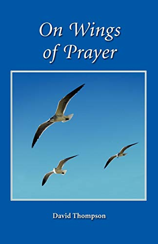 On Wings of Prayer (9780956219022) by David Thompson