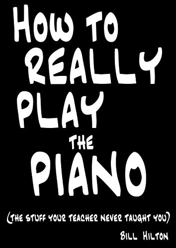 9780956220400: How to Really Play the Piano