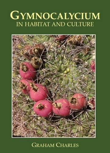 9780956220608: Gymnocalycium in Habitat and Culture