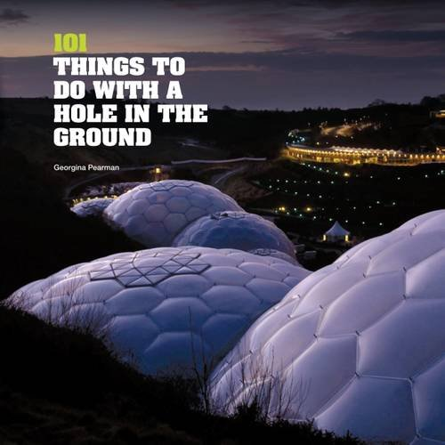 9780956221315: 101 Things to Do with a Hole in the Ground