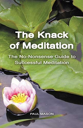 9780956222831: The Knack of Meditation: The No-Nonsense Guide to Successful Meditation