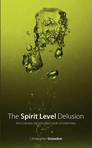 9780956226518: The Spirit Level Delusion: Fact-Checking the Left's New Theory of Everything