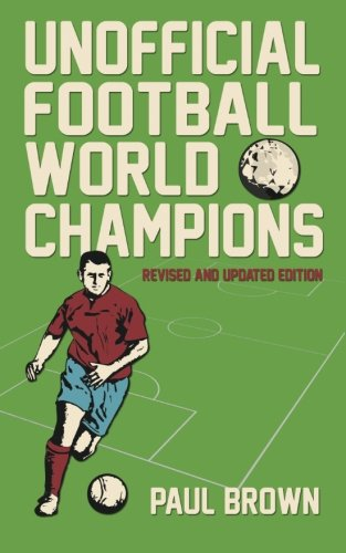 Unofficial Football World Champions: Brown, Paul