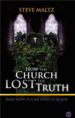 9780956229618: How the Church Lost the Truth: and How it Can Find it Again