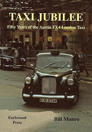 9780956230805: Taxi Jubilee: Fifty Years of the Austin FX4 London Taxi