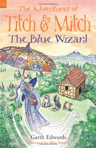 9780956231543: The Blue Wizard (Adventures of Titch & Mitch)