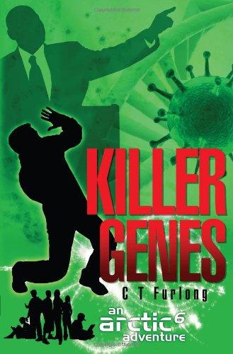 Killer Genes. C.T. Furlong (ARCTIC6): Carol T. Furlong