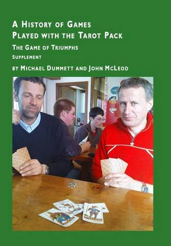 9780956237002: A History of Games Played with the Tarot Pack: Supplement: The Game of Triumphs