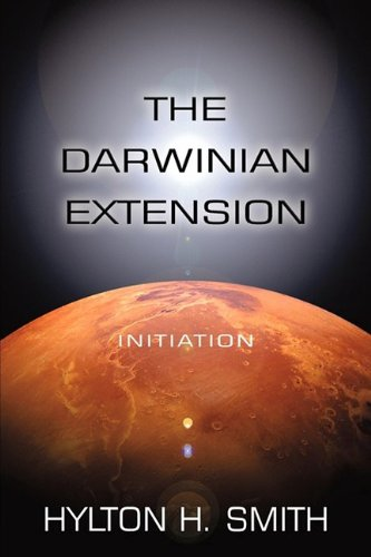 The Darwinian Extension: Initiation: Smith, Hylton H.