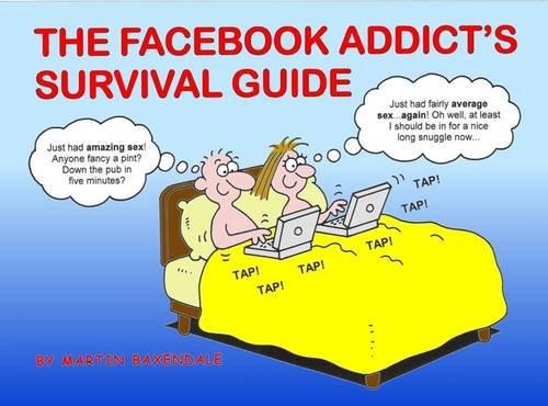 The Facebook Addict's Survival Guide: Martin Baxendale