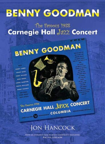 9780956240408: Benny Goodman - 'the Famous 1938 Carnegie Hall Jazz Concert'
