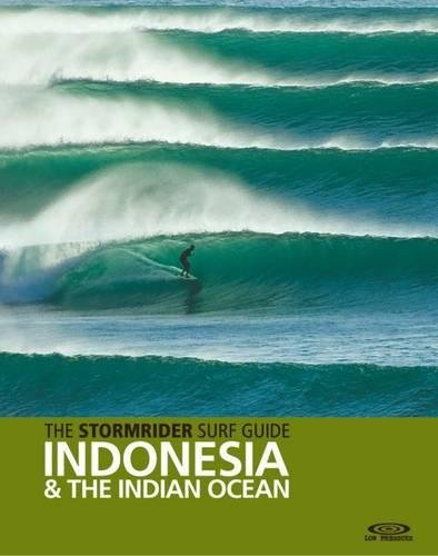 9780956245519: The Stormrider Surf Guide: Indonesia and the Indian Ocean