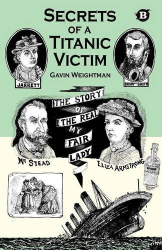 9780956246219: Secrets of a Titanic Victim: The Story of the Real My Fair Lady