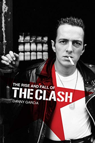 9780956247322: The Rise and Fall of The Clash