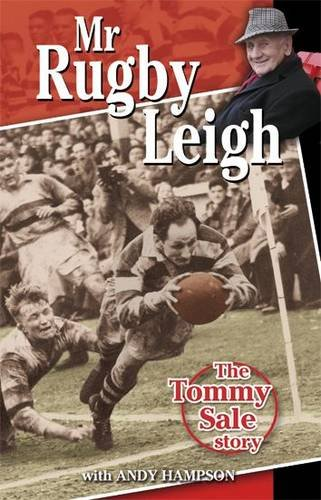 Mr Rugby Leigh: The Tommy Sale Story: Sale, Tommy; Hampson, Andy