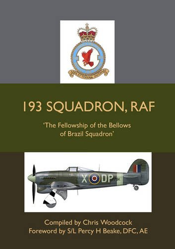 9780956263605: 193 Squadron, RAF: The Fellowship of the Bellows of Brazil Squadron